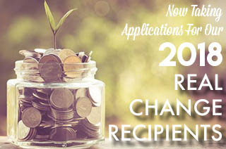Now Taking Applications For 2018 Real Change Recipients